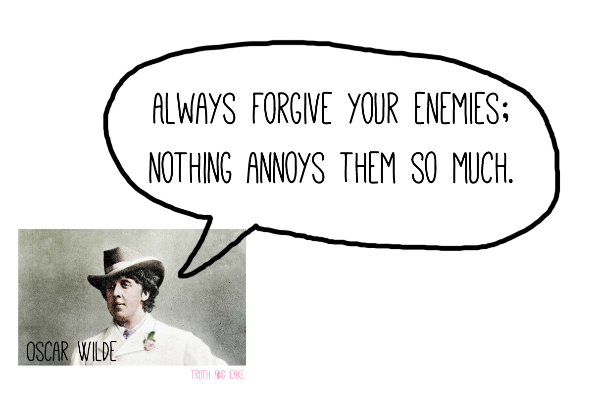 One Liners Quotes On Smile Oscar wilde forgive your