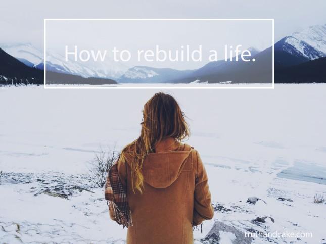 rebuild a life